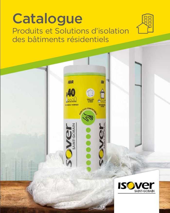 Catalogue 2017 des solutions d isolation d isover maison for Isolation des combles isover